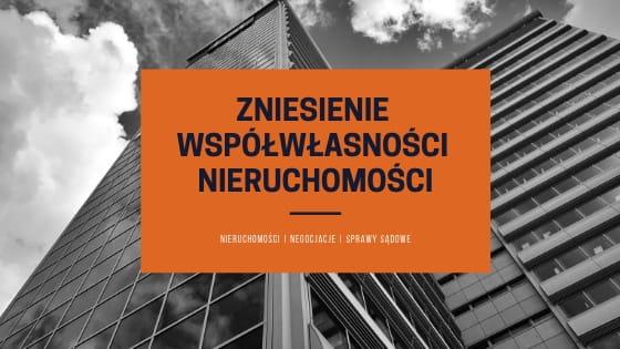 Adwokat Kraków zniesienie współwłasności nieruchomości